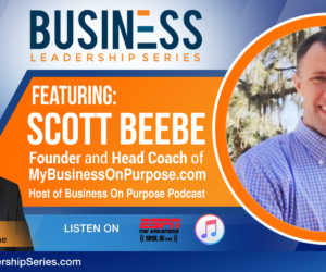 Interview with Scott Beebe, Founder & Head Coach of MyBusinessonPurpose.com